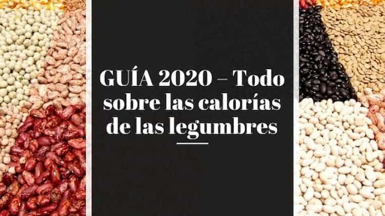 GUÍA 2020 – Todo sobre las calorías de las legumbres